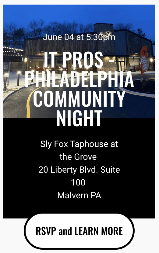 IT Pros - Philadelphia Community Event at Sly Fox Brewing Company